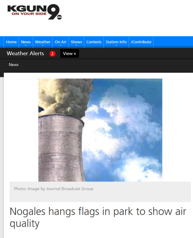 Thanks to KGUN9 Tucson for portraying Nogales as a huge smokestack bellowing tons of air pollution.